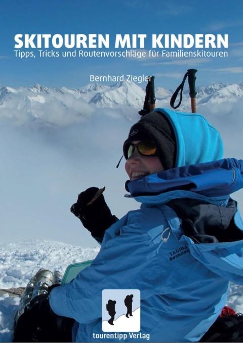 Tipps, Tricks und Routenvorschläge für Familienskitouren gibt es in diesem Buch.