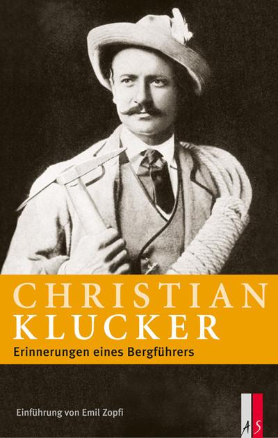 Christian Klucker: Erinnerungen eines Bergführers. Neuausgabe mit Vorwort von Emil Zopfi. AS Verlag, Zürich 2010.
